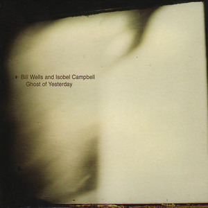 Isobel Campbell - Ghost Of Yesterday