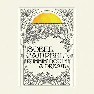 Isobel Campbell - Runnin' Down A Dream / Ant Life