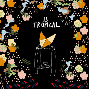 Is Tropical - All Night