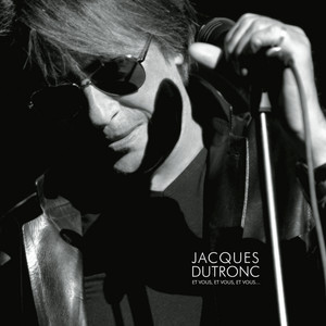 Jacques Dutronc - Et Vous, Et Vous, Et Vous