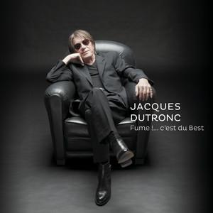Jacques Dutronc - Fume !….c'est Du Best