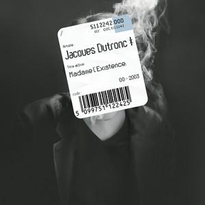 Jacques Dutronc - Madame L'existence