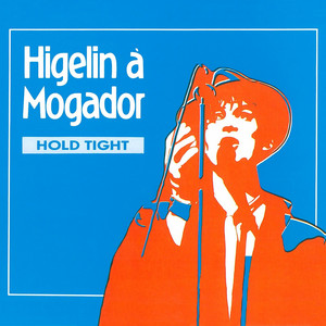 Jacques Higelin - Higelin à Mogador (hold Tight) [live]