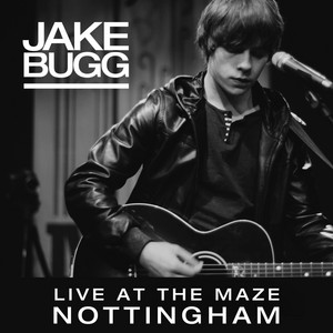 Jake Bugg - Live At The Maze, Nottingham