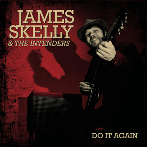 James Skelly & The Intenders - Do It Again