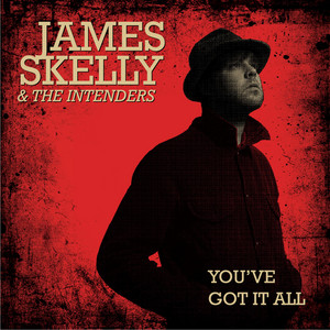 James Skelly & The Intenders - You've Got It All