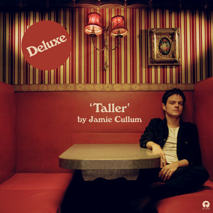 Jamie Cullum - Taller (expanded Edition)