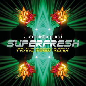 Jamiroquai - Superfresh (franc Moody Remix)