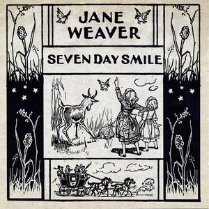 Jane Weaver - Seven Day Smile