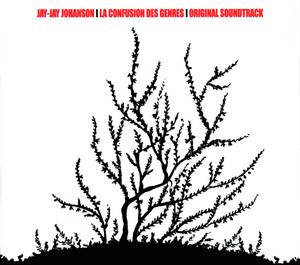 Jay-Jay Johanson - La Confusion Des Genres