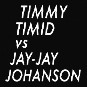 Jay-Jay Johanson - Timmy Timid Vs. Jay-jay Johanson