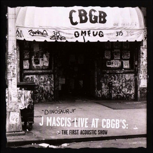 J Mascis - J Mascis Live At Cbgb's: The First Acoustic Show