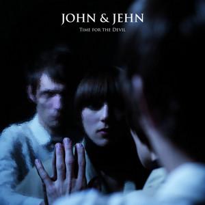 John & Jehn - Time For The Devil