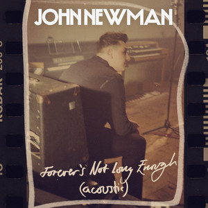 John Newman - Forever's Not Long Enough (acoustic)
