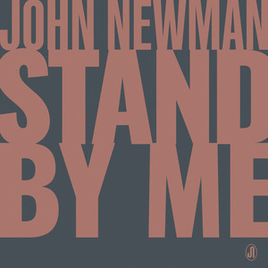 John Newman - Stand By Me