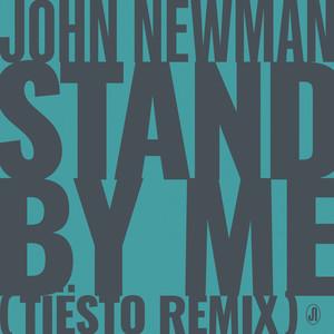 John Newman - Stand By Me (tiësto Remix)