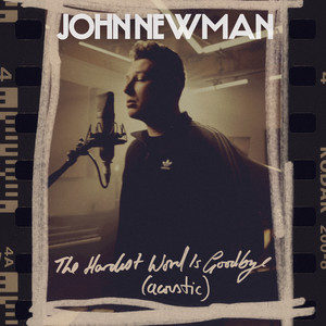John Newman - The Hardest Word Is Goodbye (acoustic)