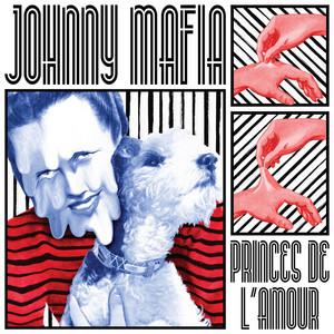 Johnny Mafia - Crystal Clear