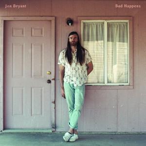 Jon Bryant - Bad Happens