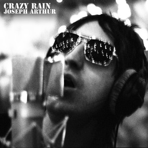 Joseph Arthur - Crazy Rain