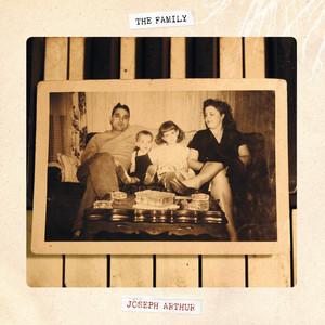 Joseph Arthur - The Family
