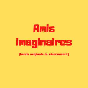 Joseph d'Anvers - Amis Imaginaires (bande Originale Du Cinéconcert)