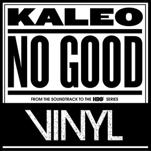 Kaleo - No Good