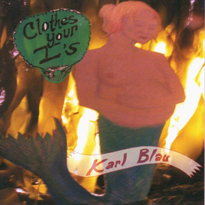 Karl Blau - Clothes Your I's