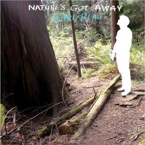 Karl Blau - Nature's Got Away