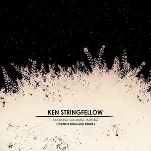 Ken Stringfellow - Odorless, Colorless, Tasteless (frankie Siragusa Remix)