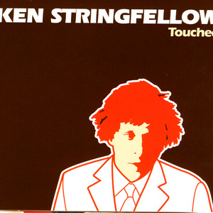 Ken Stringfellow - Touched
