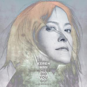 Keren Ann - Where Did You Go ? (and Remixes)