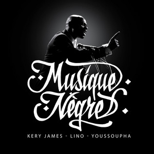 Kery James - Musique Nègre