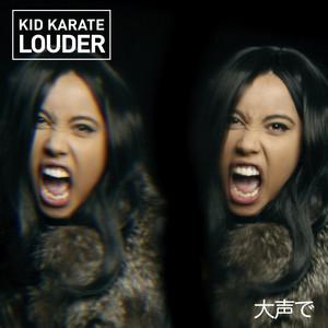 Kid Karate - Louder