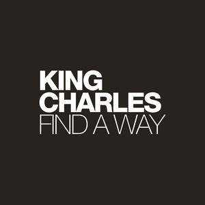 King Charles - Find A Way