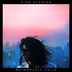 King Charles - Melancholy Julia