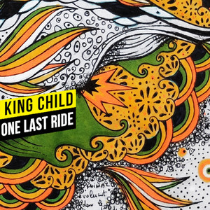 King Child - One Last Ride