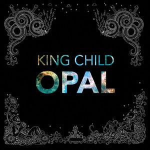 King Child - Opal (radio Edit)
