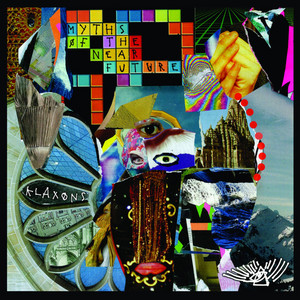 Klaxons - Myths Of The Near Future (new Edition)