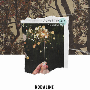 Kodaline - Sometimes (acoustic)