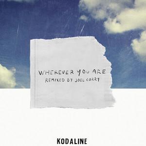Kodaline - Wherever You Are (joel Corry Remix)