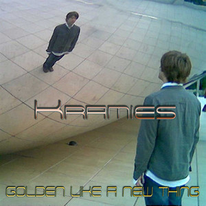 Kramies - Golden Like A New Thing