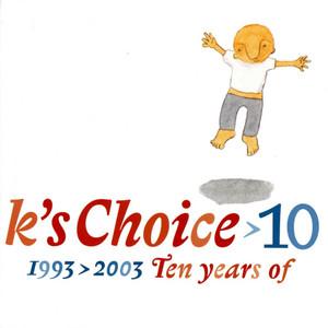 K's Choice - 10: 1993-2003 – Ten Years Of K's Choice