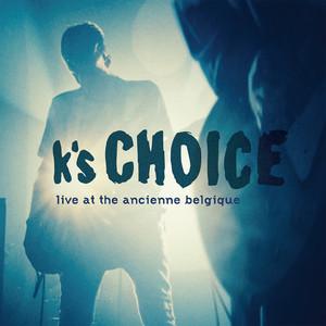K's Choice - Live At The Ancienne Belgique