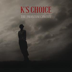 K's Choice - The Phantom Cowboy