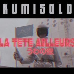 Kumisolo - La Tête Ailleurs