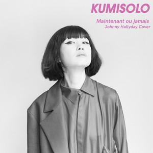 Kumisolo - Maintenant Ou Jamais (johnny Halliday)