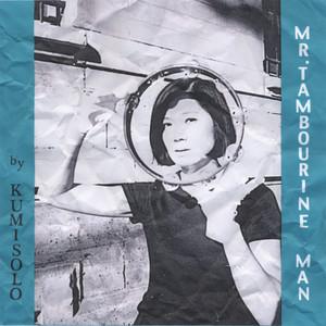Kumisolo - Mr. Tambourine Man (bob Dylan Cover)