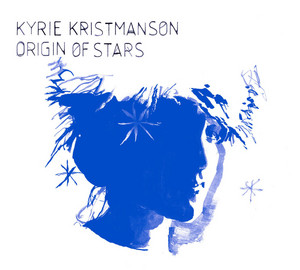 Kyrie Kristmanson - Origin Of Stars