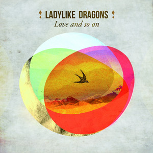 Ladylike Dragons - Love And So On